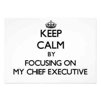Keep Calm by focusing on My Chief Executive Cards