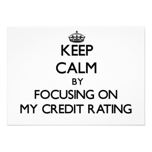 Keep Calm by focusing on My Credit Rating Cards