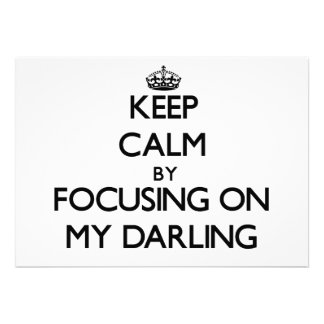 Keep Calm by focusing on My Darling Invite