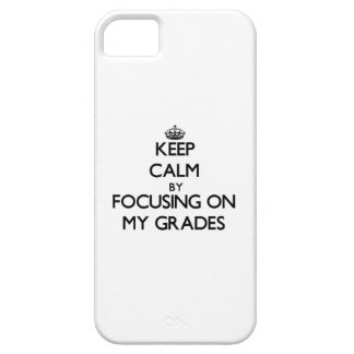 Keep Calm by focusing on My Grades iPhone 5 Cover