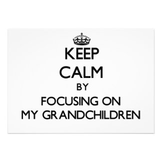 Keep Calm by focusing on My Grandchildren Custom Announcement