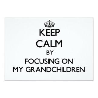 "Keep Calm by focusing on My Grandchildren 5"" X 7"" Invitation Card"