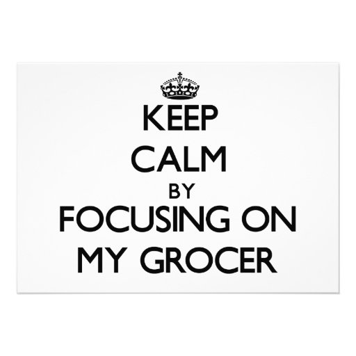 Keep Calm by focusing on My Grocer Announcement