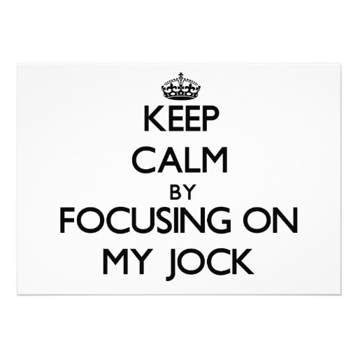 Keep Calm by focusing on My Jock Personalized Invitations