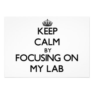 Keep Calm by focusing on My Lab Personalized Invites