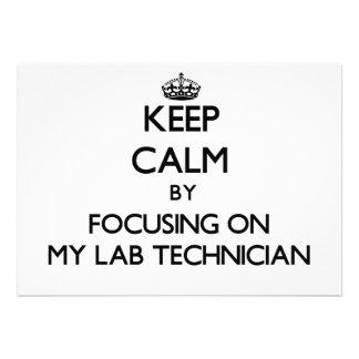 Keep Calm by focusing on My Lab Technician Custom Invitation