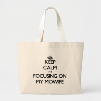 Keep Calm by focusing on My Midwife Tote Bag