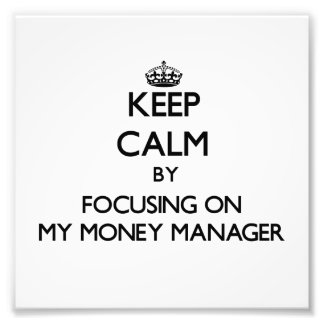 Keep Calm by focusing on My Money Manager Photo