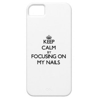 Keep Calm by focusing on My Nails iPhone 5/5S Cover