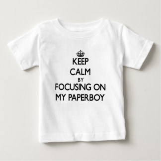 Keep Calm by focusing on My Paperboy Shirt