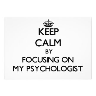 Keep Calm by focusing on My Psychologist Card