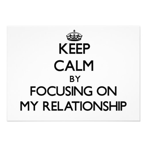 Keep Calm by focusing on My Relationship Invite