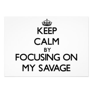 Keep Calm by focusing on My Savage Personalized Announcement