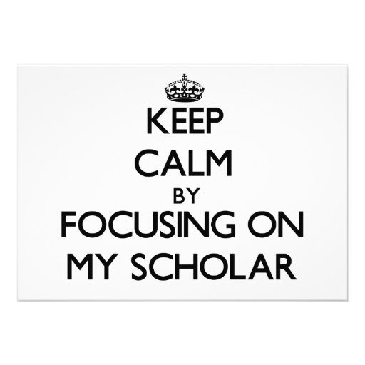 Keep Calm by focusing on My Scholar Custom Invites