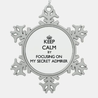 Keep Calm by focusing on My Secret Admirer Ornament