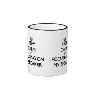 Keep Calm by focusing on My Speaker Coffee Mugs