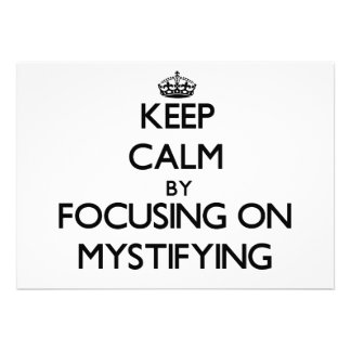 Keep Calm by focusing on Mystifying Personalized Invitation