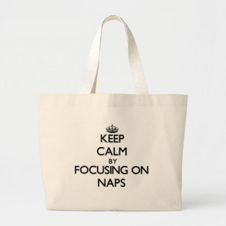 Keep Calm by focusing on Naps Tote Bags