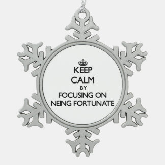 Keep Calm by focusing on Neing Fortunate Ornament