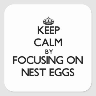 Keep Calm by focusing on Nest Eggs Sticker