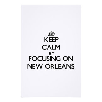 Keep Calm by focusing on New Orleans Stationery Paper