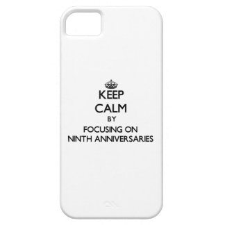 Keep Calm by focusing on Ninth Anniversaries iPhone 5 Covers