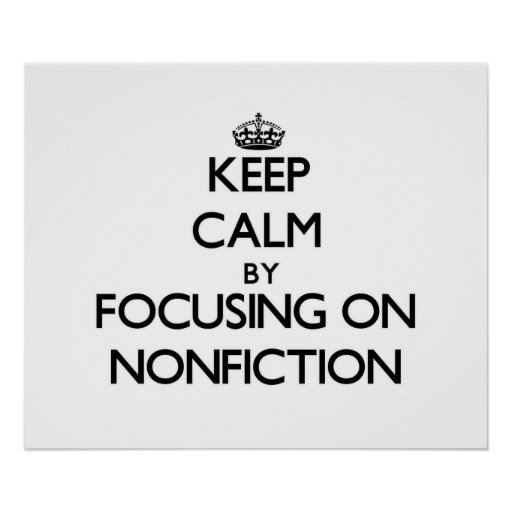 Keep Calm by focusing on Nonfiction Posters