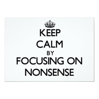 Keep Calm by focusing on Nonsense Invite
