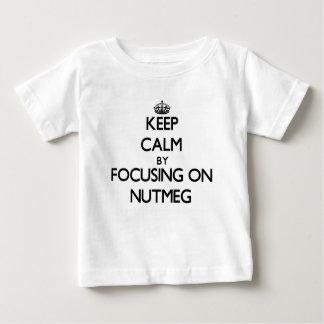 Keep Calm by focusing on Nutmeg Tee Shirts