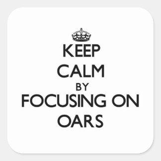 Keep Calm by focusing on Oars Sticker