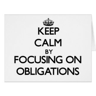 Keep Calm by focusing on Obligations Cards