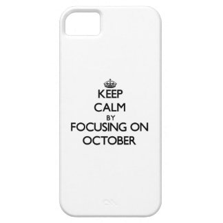 Keep Calm by focusing on October iPhone 5 Cover