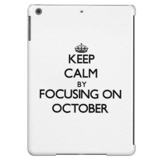 Keep Calm by focusing on October iPad Air Cover