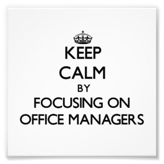 Keep Calm by focusing on Office Managers Photo