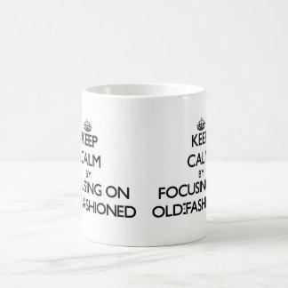 Keep Calm by focusing on Old-Fashioned Mug