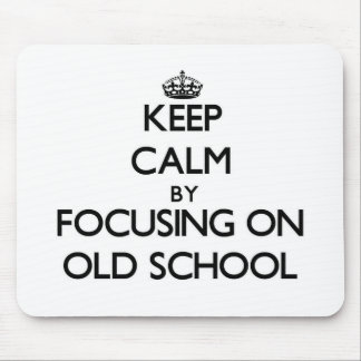 Keep Calm by focusing on Old School Mousepads