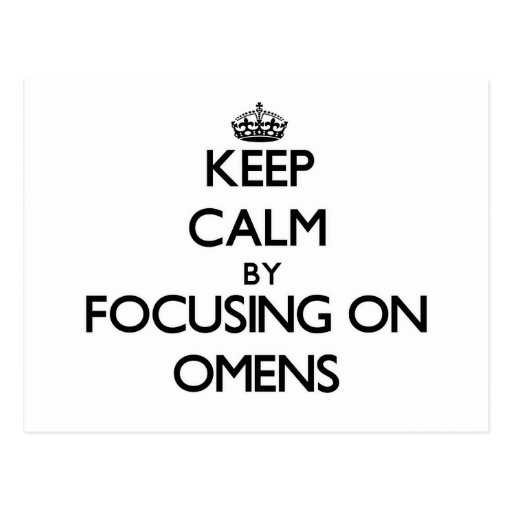 Keep Calm by focusing on Omens Post Card