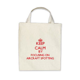 Keep calm by focusing on on Aircraft Spotting Tote Bag