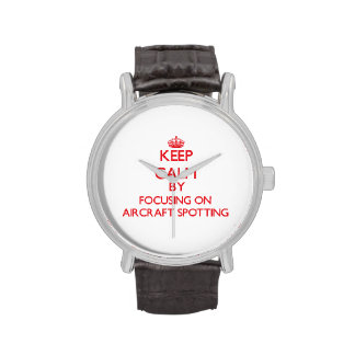 Keep calm by focusing on on Aircraft Spotting Wristwatch