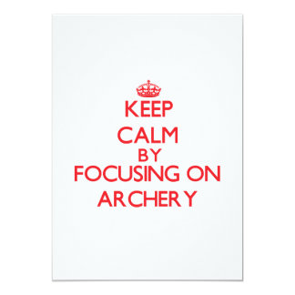 Keep calm by focusing on on Archery Announcement