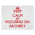 Keep calm by focusing on on Archery Poster