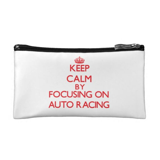 Keep calm by focusing on on Auto Racing Cosmetic Bag