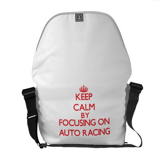 Keep calm by focusing on on Auto Racing Messenger Bag