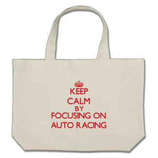Keep calm by focusing on on Auto Racing Tote Bag