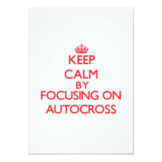 Keep calm by focusing on on Autocross 13 Cm X 18 Cm Invitation Card
