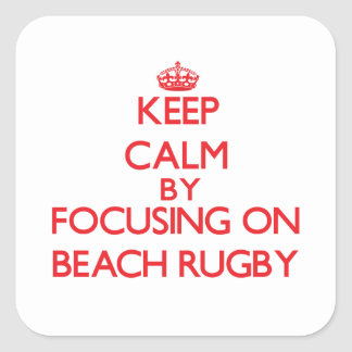Keep calm by focusing on on Beach Rugby Sticker