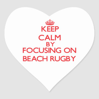Keep calm by focusing on on Beach Rugby Heart Sticker