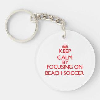 Keep calm by focusing on on Beach Soccer Single-Sided Round Acrylic Key Ring
