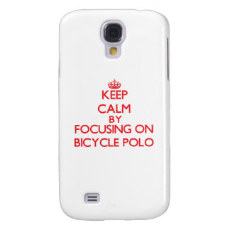 Keep calm by focusing on on Bicycle Polo Samsung Galaxy S4 Cover