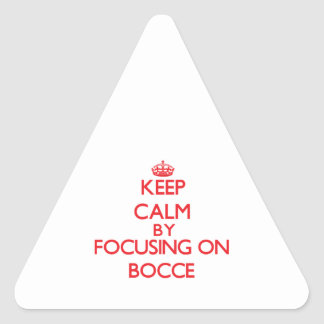 Keep calm by focusing on on Bocce Triangle Sticker